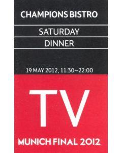 2012 Champions League Fina lChelsea v Bayern Munich Champions Bistro Saturday Dinner ticket 19/05/2012