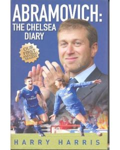 Abramovich: The Chelsea Diary book by Harry Harris 2004