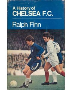 A History Of Chelsea F.C. book by Ralph Finn 1969