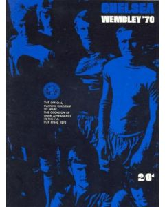 1970 Chelsea - The Official Players Souvenir to Mark the Occasion of Their Appearance in the FA Cup Final 1970