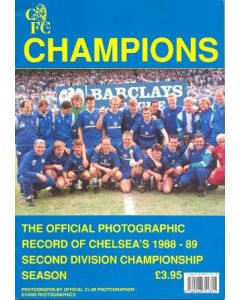 Chelsea - The Official Photographic Record of Chelsea's 1988-89 Second Division Championship Season. Photographs by Official Club Photographer